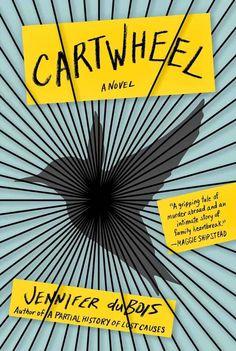 Cartwheel by Jennifer duBois | 17 Books We Loved In 2013