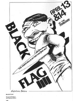 Black Flag flyer by Raymond Pettibon aka Napoleon Bolero 1980