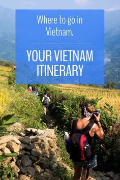 Where to Go in Vietnam. Tips on creating your Vietnam Itinerary.