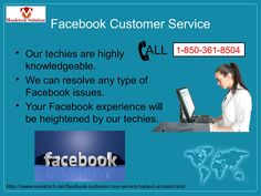 You can easily believe in our Facebook Customer Service because we have the best technicians comparatively better than anyone who knows how to handle technical hurdles of the users facing technical issues. You just need to get in touch with our technical team for which you need to call at our toll free number 1-850-361-8504 which is available 24X7. http://www.monktech.net/facebook-customer-care-service-hacked-account.htmlSee Less