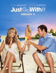 Just Go With It - My favorite movie that always makes me laugh ...... No matter how many times I have seen it!