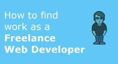 How to find work as a Freelance Web Developer