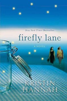 Firefly Lane (any Kristin Hannah is a fantastic read!)