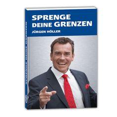 Sprenge deine Grenzen mit dem Gratis Buch von Jürgen Höller. Das Buch ist kostenlos, du bezahlst nur die Produktions und Versandkosten. Authors, Books