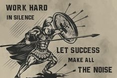 - Work Hard In Silence - Warrior Poster Wisdom Quotes, True Quotes, Great Quotes, Quotes To Live By, Qoutes, Motivational Quotes, Inspirational Quotes, Spartan Quotes, Cool Stuff