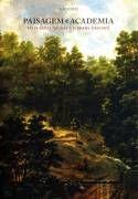 PAISAGEM E ACADEMIA FELIX-EMILE TAUNAY E O BRASIL (1824-1851) Formato: Livro Autor: DIAS, ELAINE Idioma: PORTUGUES Editora: UNICAMP - Assun...