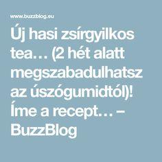 Új hasi zsírgyilkos tea… (2 hét alatt megszabadulhatsz az úszógumidtól)! Íme a recept… – BuzzBlog Way Of Life, Tea, Food And Drink, Health Fitness, Drinks, Cooking, Desserts, Sport, Running