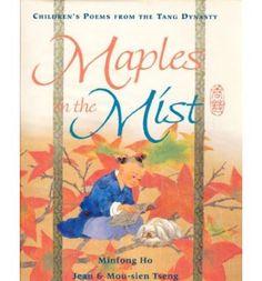 Maples in the Mist: Children's Poems from the Tang Dynasty : Hardback : Minfong Ho, Jean Tseng, Mou-Sien Tseng : 9789812046871