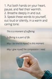 Selfcompassion. This is a moment of suffering.