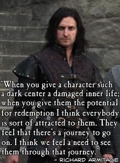 Richard Armitage, regarding the character of Sir Guy of Gisborne