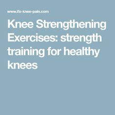 Knee Strengthening Exercises: strength training for healthy knees