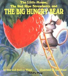3d9793e84440f The Little Mouse, The Red Ripe Strawberry, and The Big Hungry Bear by Audrey