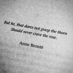 But he that dares not grasp the thorn should never crave the rose Steemit - Modern Poem Quotes, Truth Quotes, Lyric Quotes, Words Quotes, Great Quotes, Life Quotes, Inspirational Quotes, Crave Quotes, Silence Quotes