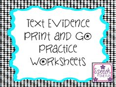 Speech Time Fun: Text Evidence Print and Go Worksheets! Great for Common Core Vocabulary Work. Pinned by SOS Inc. Resources. Follow all our boards at pinterest.com/sostherapy/ for therapy resources.