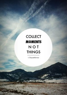 Collect moments. #budgettravel #travel #quote www.budgettravel.com