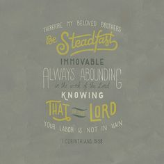 Be Steadfast & Immovable