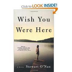 Wish You Were Here: A Novel by Stewart O'Nan