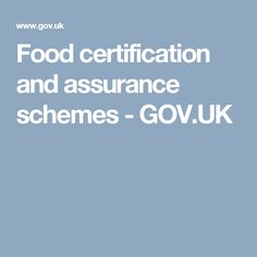 Food certification and assurance schemes - GOV.UK