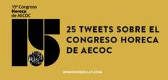 Las mejores conclusiones de la primera jornada del Congreso HORECA de AECOC a través de 25 tweets http://blgs.co/147uqb