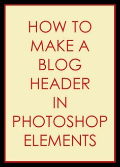 Overstuffed: How to make a blog banner in Photoshop Elements