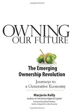 Owning Our Future: The Emerging Ownership Revolution by Marjorie Kelly http://www.amazon.com/dp/1605093106/ref=cm_sw_r_pi_dp_M6qjub004WDF7