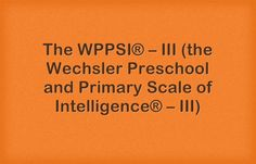 the wechsler preschool and primary scale of intelligence 1000 images about the wppsi 174 iii and the wppsi 174 iv 421