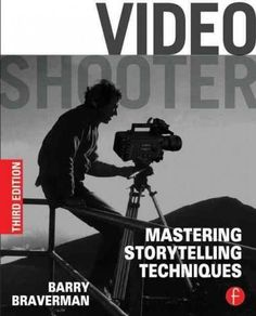 Show me a world I havent seen before! These words from veteran cinematographer Barry Braverman will resonate as you read (and re-read) this revamped edition of Video Shooter. The third edition takes y