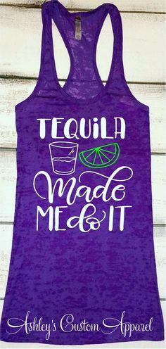 Tequila Shirt Tequila Made Me Do It Girls Trip Shirts Funny Drinking Shirt Burnout Tank Top Summer Vacation Shirts Cruise Shirts Tequila Tee Summer Fun