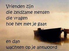 Afbeeldingsresultaat voor ik wacht op u antwoord Short Friendship Quotes, Funny Friendship, Favorite Quotes, Best Quotes, Love Quotes, Quotes Quotes, Dutch Words, Dutch Quotes, Real Friends