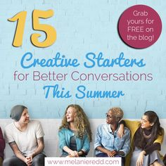 15 Creative Starters for Better Conversations this Summer