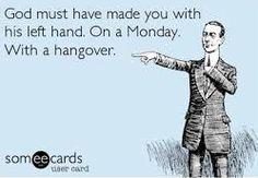 it is Monday....