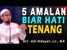 5 Amalan Biar Hati Tenang | Ustad Adi Hidayat, Lc., MA - YouTube