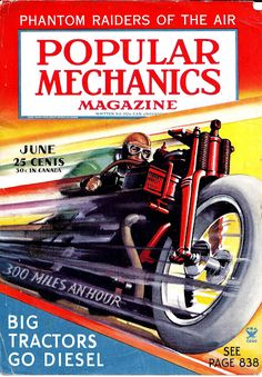A cover gallery for Popular Mechanics Motorcycle Mechanic, Motorcycle Cover, Motorcycle Posters, Science Magazine, Pulp Magazine, Magazine Art, Magazine Covers, Big Tractors, Posters Vintage