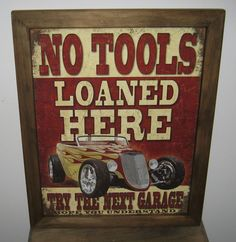 Vintage Style Framed Tin Sign, No Tools loaned here,  hot rod, cars,man cave, USA, garage decor, wall hanging