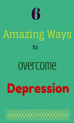 6 Amazing ways to overcome Depression( actually 8 ).