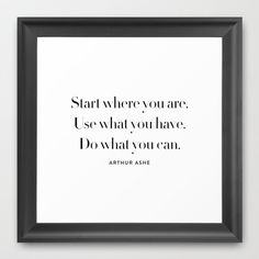 What You Have Framed Art Print by Note to Self: The Print Shop - $33.00
