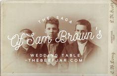 The Saga of Sam Brown's Wedding Table