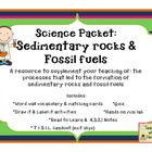 Science Packet: Sedimentary rocks and fossil fuels     This is an excellent resource to supplement your teaching of:   -the processes that led to the ...