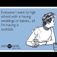 So true!!!! - I'd rather enjoy my early 20s than have sleepless nights and fighting with the husband over a baby. #ecards