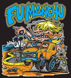 "Original fu manchu artwork done by jim phillips.  ""king of the road"""