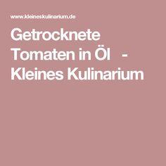 Getrocknete Tomaten in Öl   - Kleines Kulinarium
