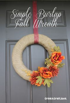 Simple Burlap Fall Wreath ... love this wreath ... i might not use the roses (or whatever flower that is); maybe something more *rustic* ... or not! createcraftlove .... <3