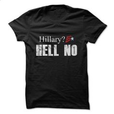 Hillary - Hell No - #design shirts #girl hoodies. MORE INFO => https://www.sunfrog.com/Political/Hillary--Hell-No.html?60505