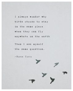 Self Love Quote Discover Poetry art print Harun Yahya inspirational quote poster wall art birds print blue artwork grad Moon Quotes, Bird Quotes, Wisdom Quotes, True Quotes, Quotes To Live By, Motivational Quotes, Inspirational Quotes, Quotes About Birds, Only You Quotes