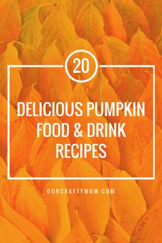 20 Delicious Pumpkin Food And Drink Recipes & MM 175 Our Crafty Mom Autumn Recipes Vegetarian, Fall Recipes, Drink Recipes, Bollinger Bands, Fall Appetizers, Fall Drinks, Thanksgiving Menu, Starbucks Drinks, Pumpkin Recipes