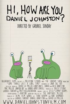 Watch Hi How Are You Daniel Johnston? Online | Vimeo On Demand