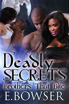 Deadly Secrets: Brothers That Bite Book 1 Revised ( Paranormal romance, vampire, werewolf, bbw, sexy) by Ebony Bowser http://www.amazon.com/dp/B015JMSJ38/ref=cm_sw_r_pi_dp_cD0Iwb1AF2AHG