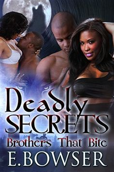 Deadly Secrets: Brothers That Bite Book 1 Revised ( Paranormal romance, vampire, werewolf, bbw, sexy) by Ebony Bowser http://www.amazon.com/dp/B015JMSJ38/ref=cm_sw_r_pi_dp_cD0Iwb1AF2AHG