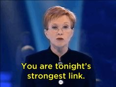 I got 11 out of 12 on Are You Actually The Weakest Link?!