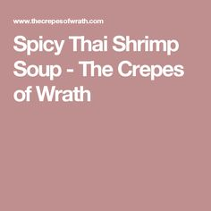 Spicy Thai Shrimp Soup - The Crepes of Wrath